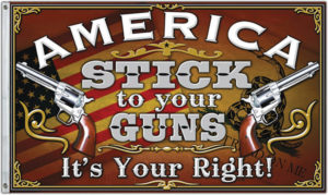 Flags Stick To Your Guns Flag